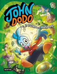 JOHN DODO 2. JOHN DODO Y EL ENIGMA DEL PASADO