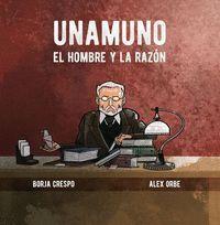 UNAMUNO. EL HOMBRE Y LA RAZON