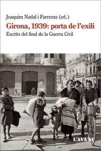 GIRONA, 1939: PORTA DE L'EXILI