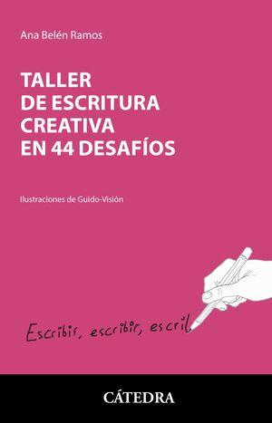 TALLER DE ESCRITURA CREATIVA EN 44 DESAFÍOS