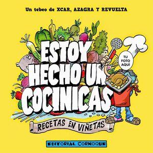 ESTOY HECHO UN COCINICAS: RECETAS EN VIÑETAS
